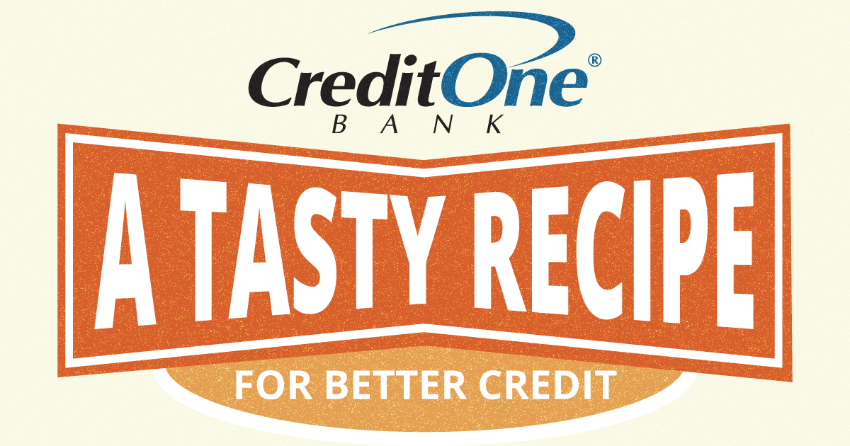 A Tasty Recipe for Better Credit - Credit One Bank infographic promo banner